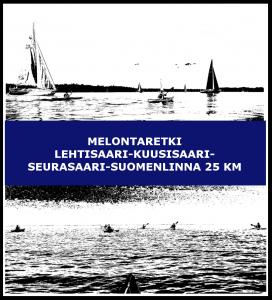 Melontaretki Lehtisaari-Kuusisaari-Seurasaari-Suomenlinna 25 km