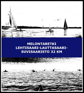 Melontaretki Lehtisaari-Lauttasaari-Suvisaaristo 32 km