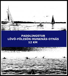 Paddlingstur Lövö-Fölisön-Munknäs-Otnäs 12 km