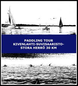 Paddling tour Kivenlahti-Suvisaaristo-Stora herrö 30 km