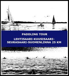 Paddling tour Lehtisaari-Kuusisaari-Seurasaari-Suomenlinna 25 km