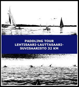 Paddling tour Lehtisaari-Lauttasaari-Suvisaaristo 32 km