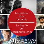 TOP 10 des séries de la décennie (2010 – 2019) : Les séries prennent le pouvoir.