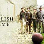 Critique «The English Game» (2020) : Un ballon qui ne tourne pas rond.