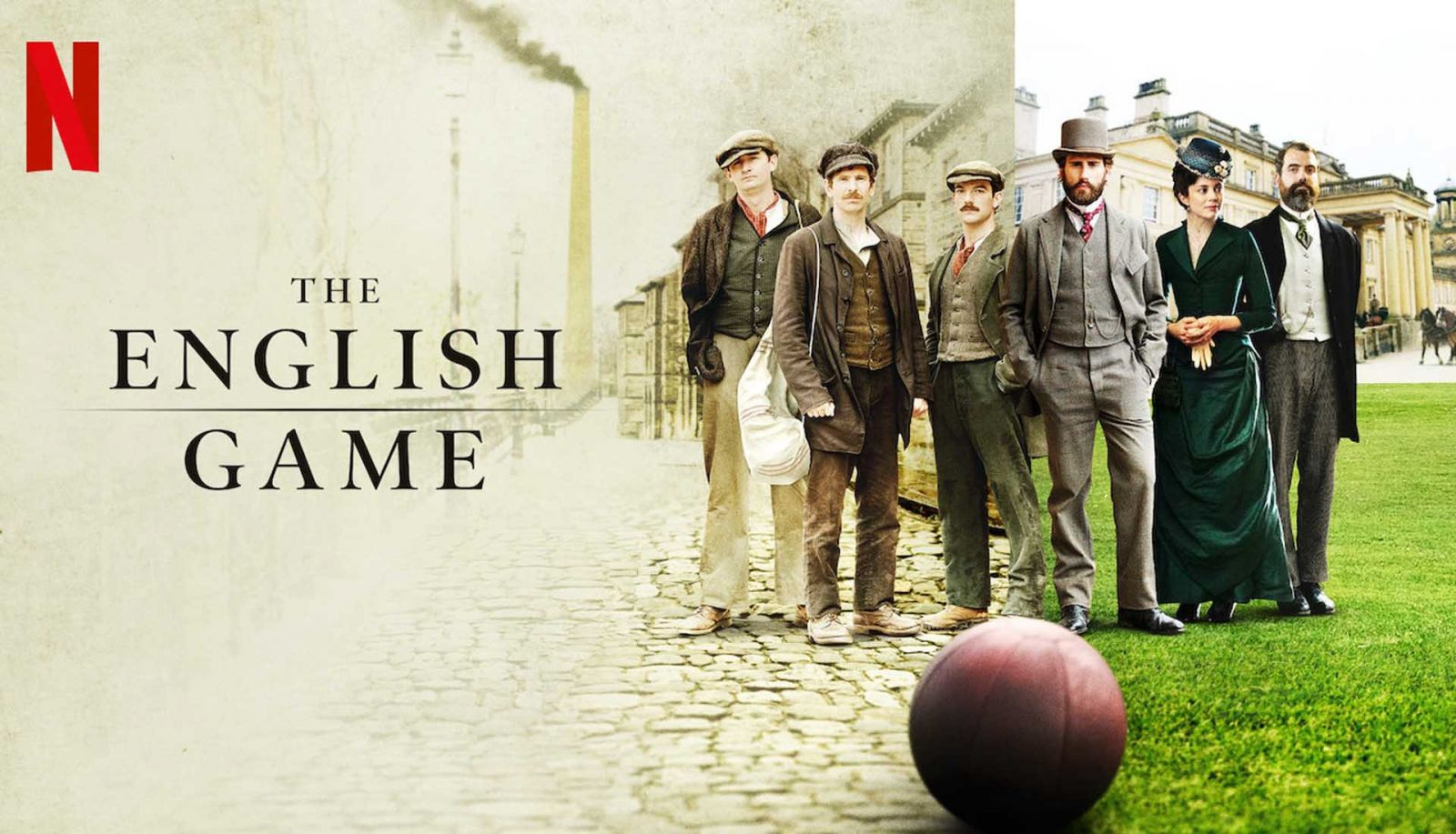 Critique « The English Game » (2020) : Un ballon qui ne tourne pas rond.