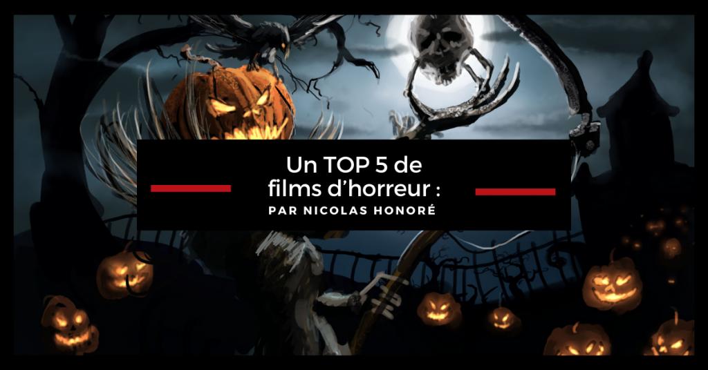 Un TOP 5 de films d'horreur: Hey c'est Halloween, on se regarde un film d'horreur ?
