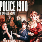 Critique « PARIS POLICE 1900 » (2021) : Evocation assassine d'une République agonisante !