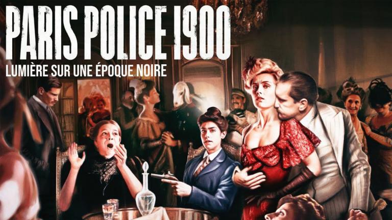 Critique «PARIS POLICE 1900» (2021): Evocation assassine d'une République agonisante! - ScreenTune
