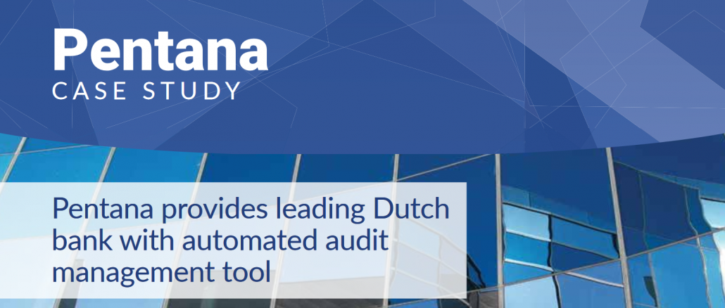 Pentana provides leading Dutch bank with automated audit management tool
