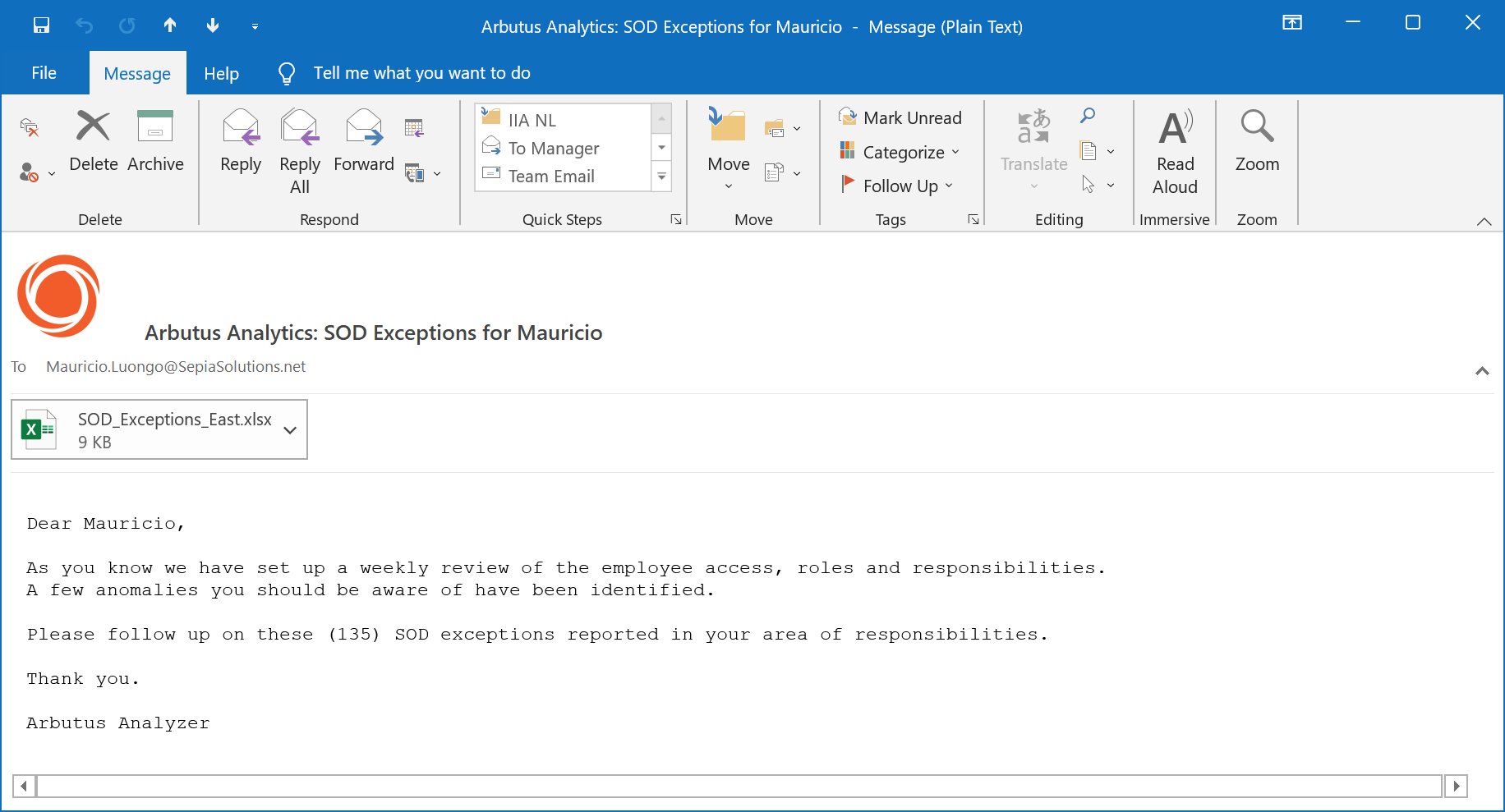 """Email as received by regional manager. Email reads: """"Dear Mauricio, As you know we have set up a weekly review of the employee access, roles and responsibilities. A few anomalies you should be aware of have been identified. Please follow up on these (135) SOD exceptions reported in your area of responsibilities. Thank you. Arbutus Analyzer"""". The email contains an attachment with name """"SOD_Exceptions_East.xlsx""""."""