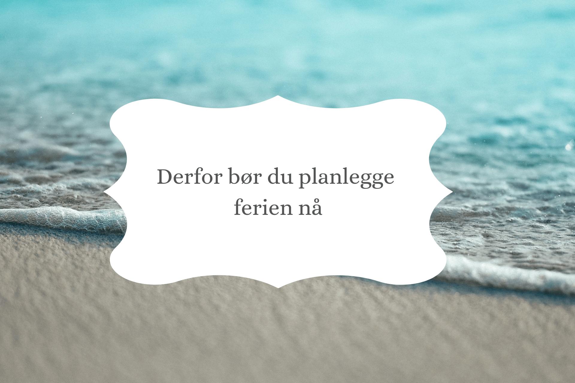 planlegge ferien