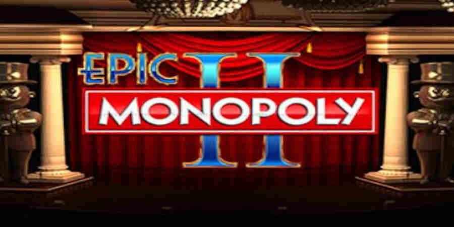 Epic monopoly 2 slot
