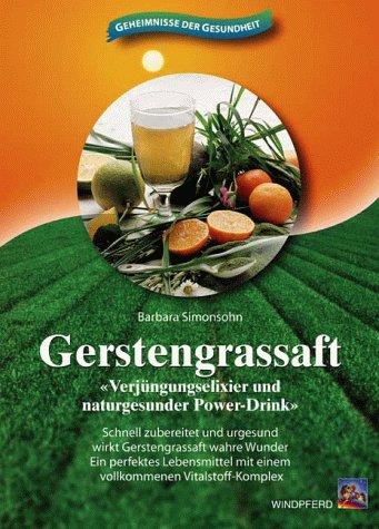 Literaturtipp Slow Juicer: Gerstengrassaft von Barbara Simonsohn