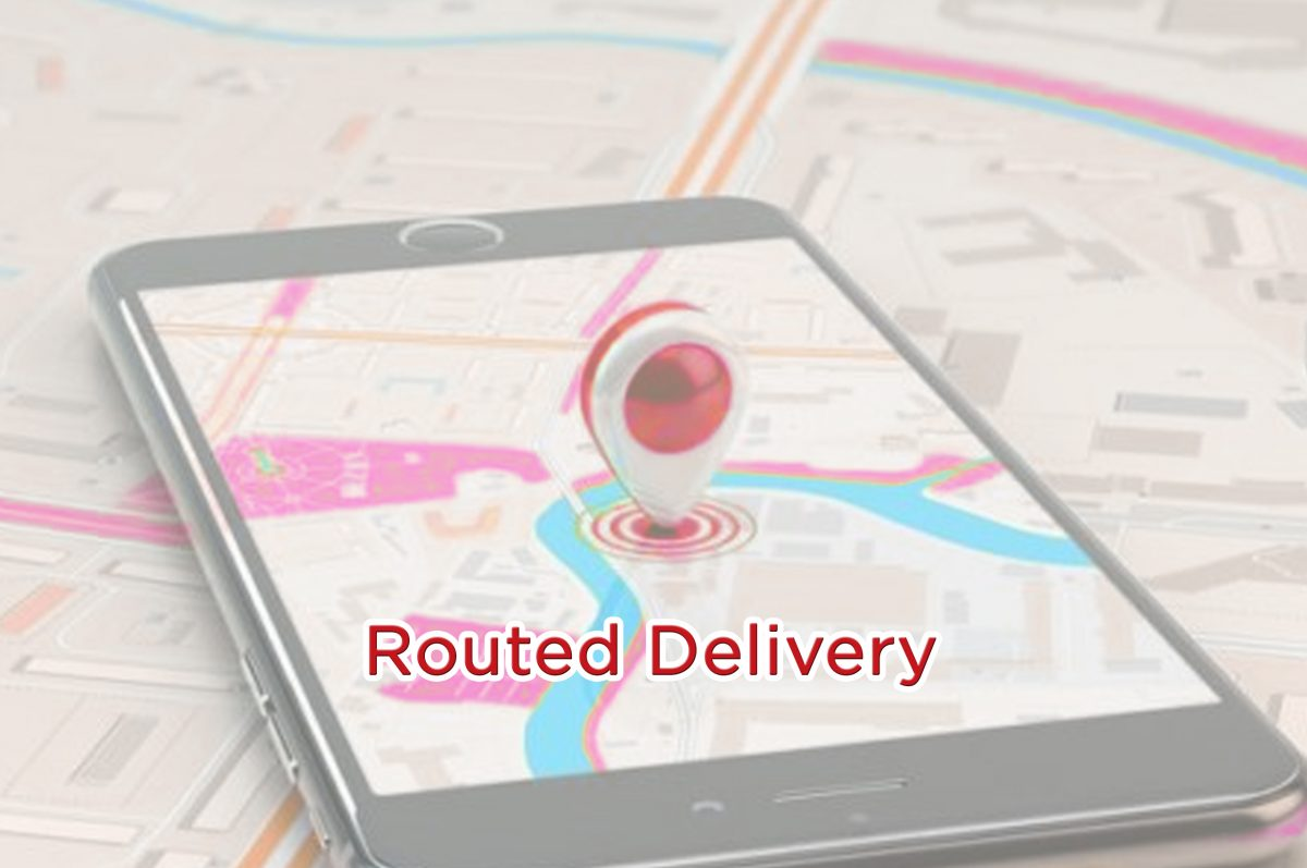 Routed Delivery