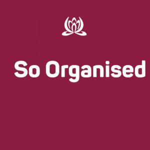 So Organised