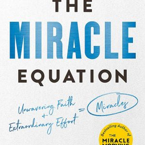 The Miracle Equation - Hal Elrod