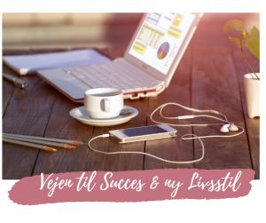 Vejen til Succes & ny Livsstil