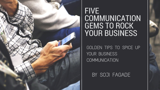 Five Communication Gems to rock your business