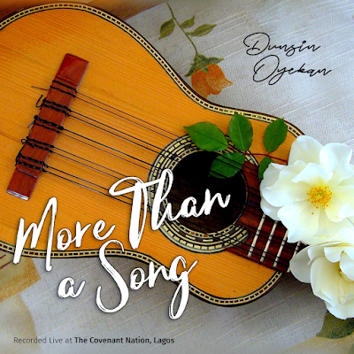 "(Music) Dunsin Oyekan – ""More Than A Song"""