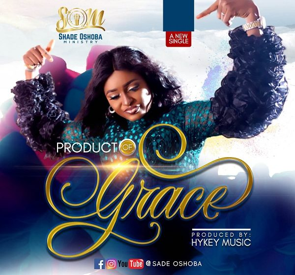 [Music]: Product Of Grace – Shade Oshoba