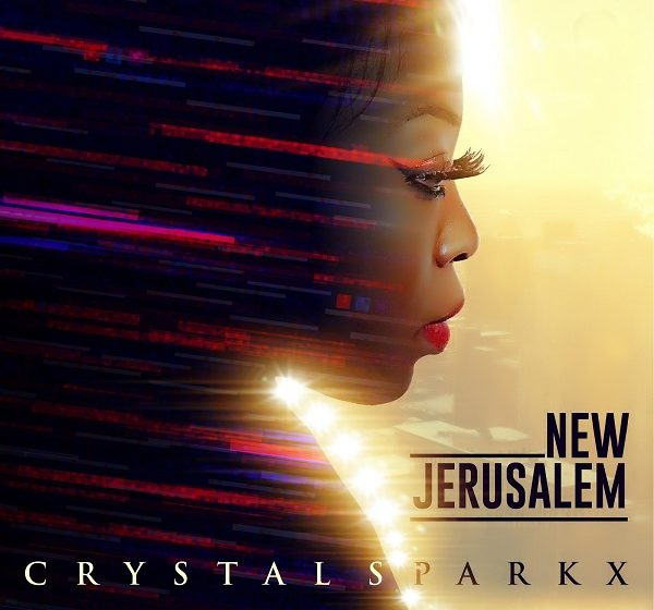 [Music]: New Jerusalem – Crystal Sparkx