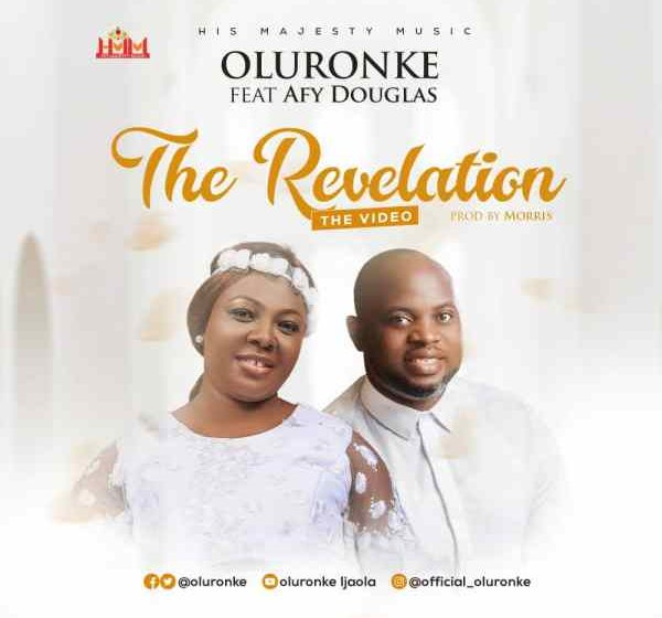 [Music]: The Revelation – Oluronke Ft. Afy Douglas