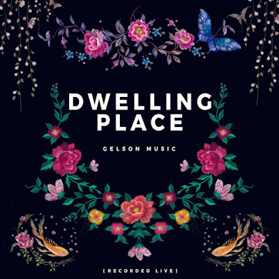 [Music]: Dwelling Place – Gelson Music