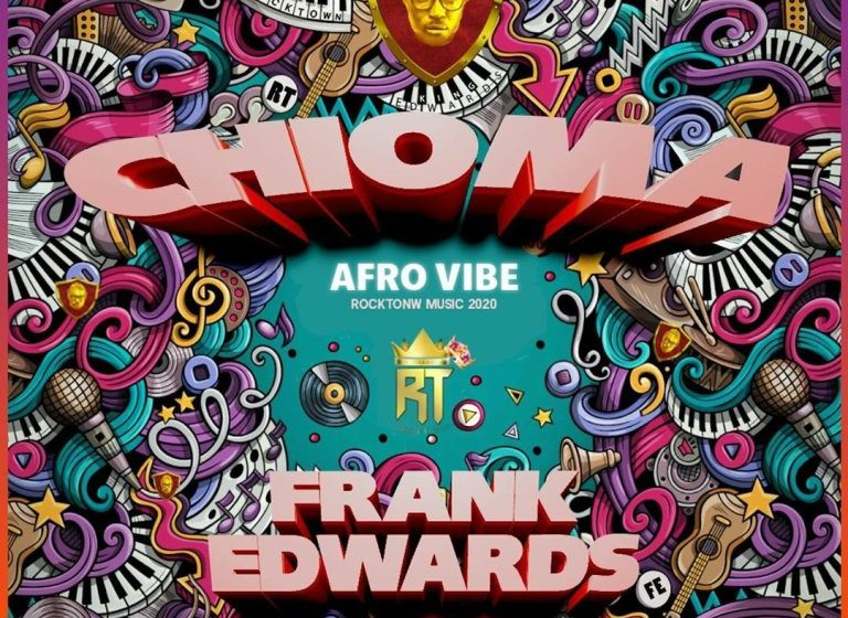 [Music]: Frank Edwards – Chioma Afro