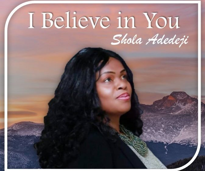 [Music]: Shola Adedeji – I Believe In You