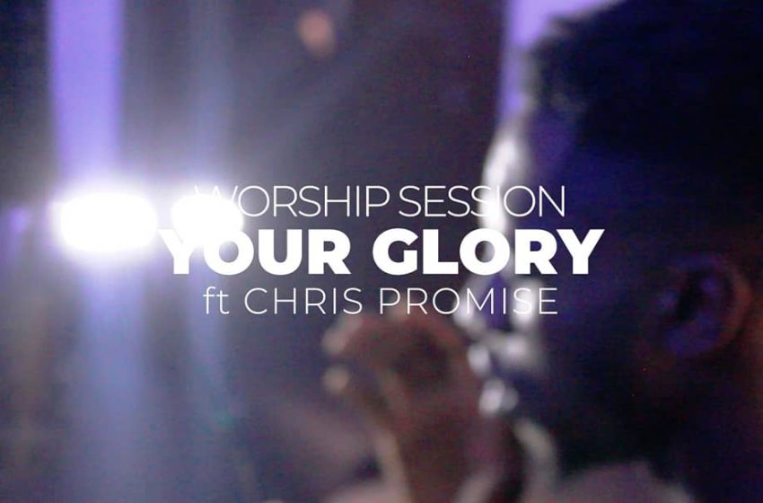 [Music]: Your Glory ft Chris Promise