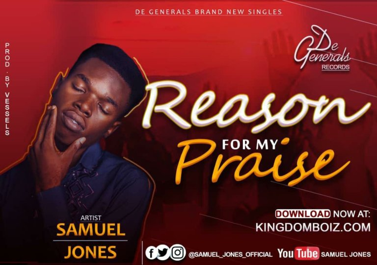 [Music]: Samuel Jones – Reason For My Praise