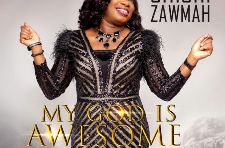 [Music]: My God Is Awesome – Chichi Zawmah