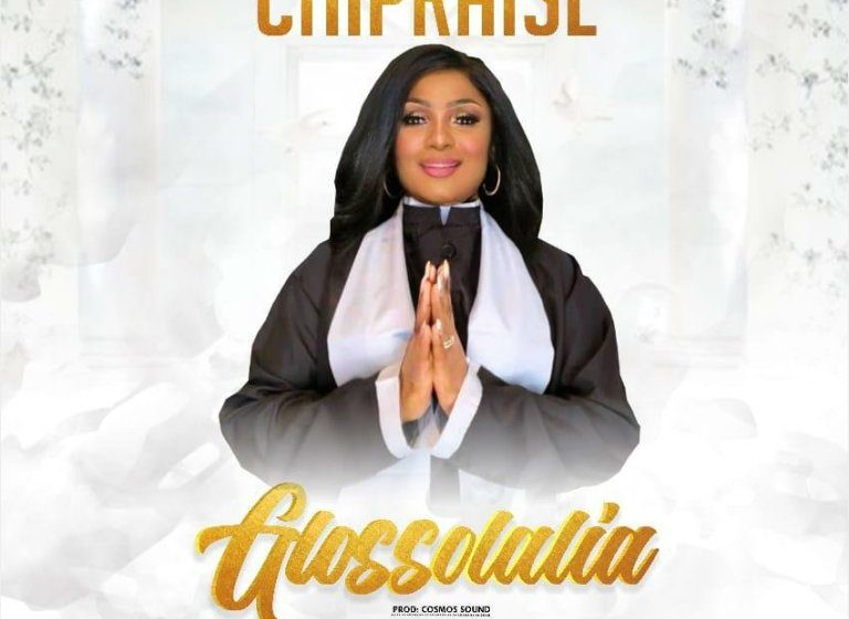 DOWNLOAD Music: ChiPraise – Glossolalia
