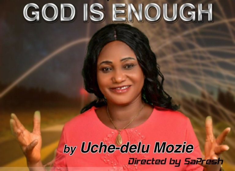 Music: Evang Mrs Uchedelu Mozie – God Is Enough