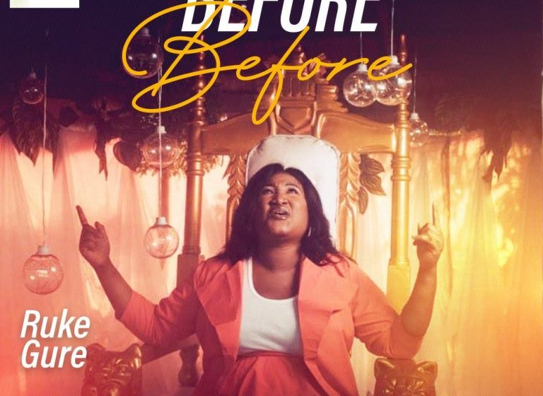 MUSIC Video: Ruke Gure – Before Before