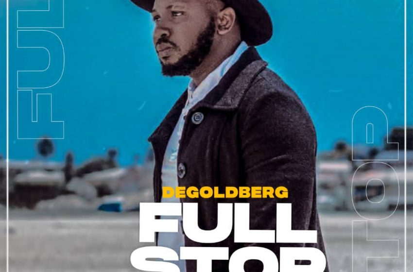NEW MUSIC : DeGoldberg || Full Stop (Alright)