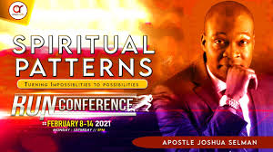 Spiritual Patterns – Run Conference 2021 with Apostle Joshua Selman