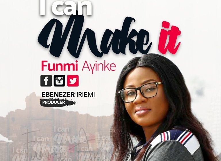 DOWNLOAD Music: Funmi Ayinke – I Can Make It