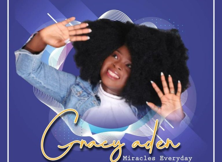 DOWNLOAD Music: Gracy Aden – Miracles Everyday.