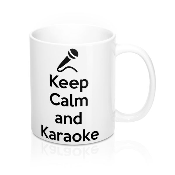 Keep Calm and Karaoke Mug 11oz 1