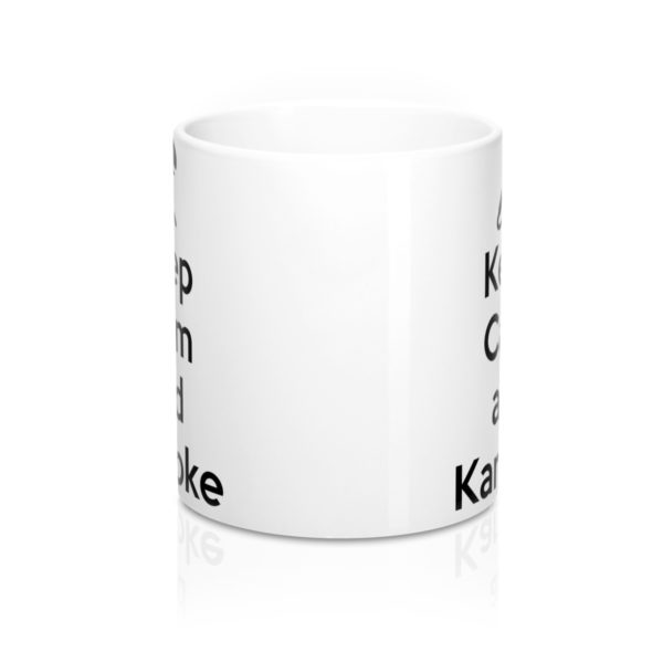 Keep Calm and Karaoke Mug 11oz 2