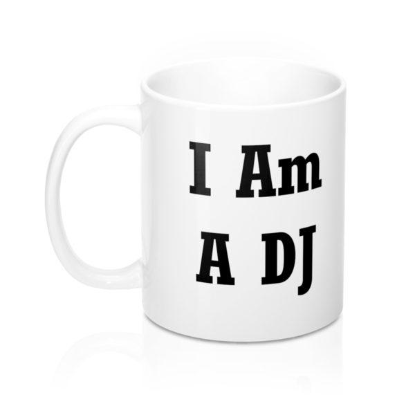 I am a DJ Mug 11oz 3