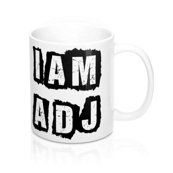 I Am A DJ Mug 11oz 1