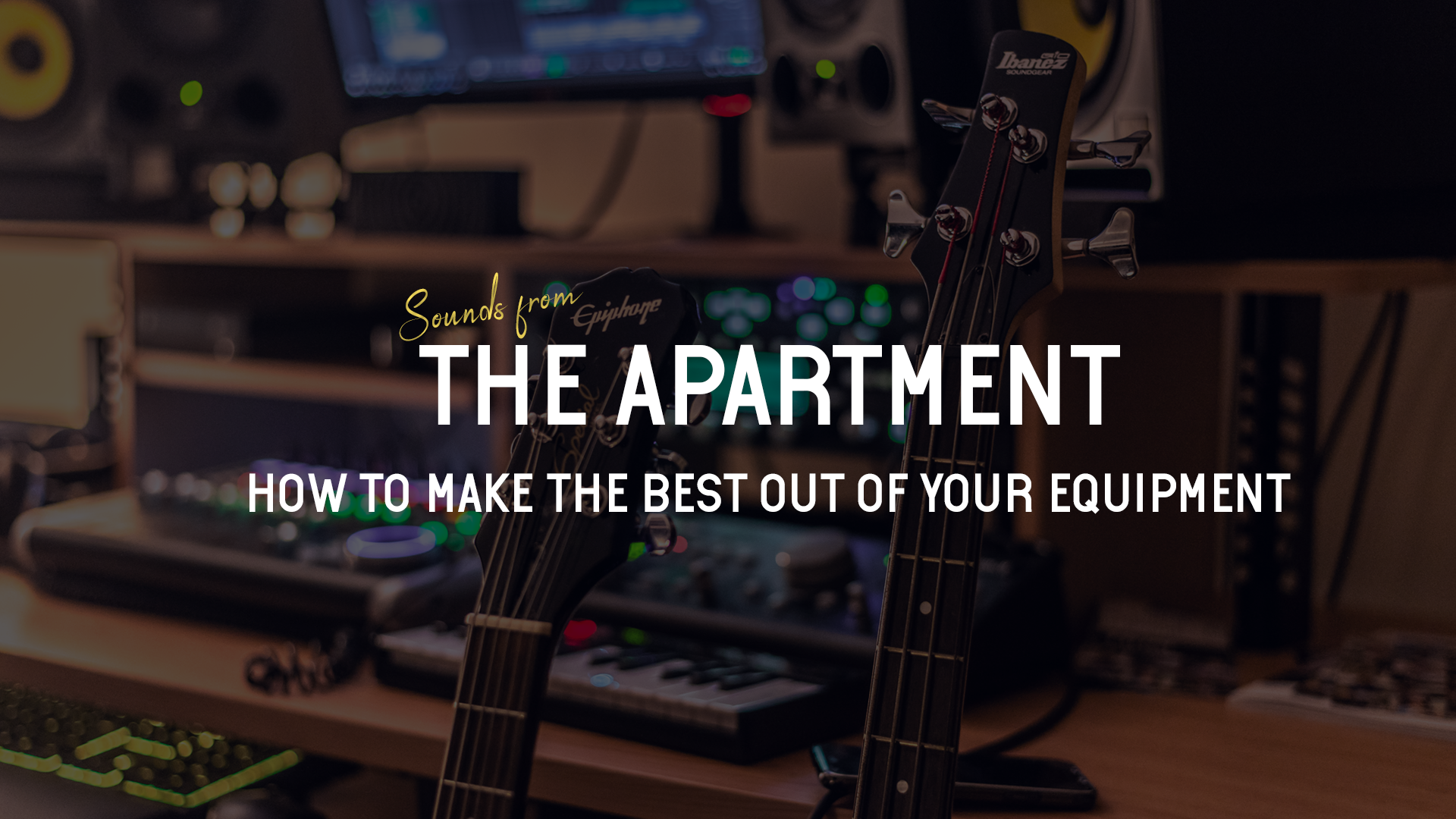 Sounds from the apartment article how to make the best out of your equipment