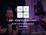 Know Your Equipment Become A Better Sound Engineer