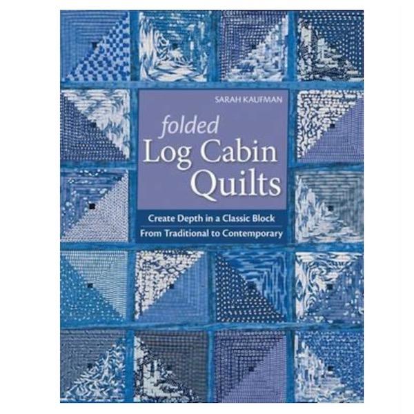 Sarah Kaufman Folded Log Cabin Quilts Patchwork Book Bog