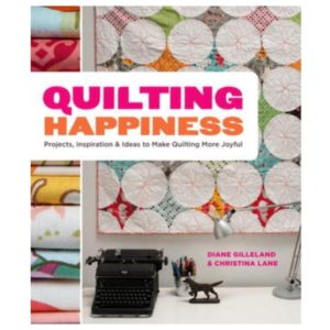 Diane Gilleland Christina Lane Quilting Happiness Patchwork Book bog