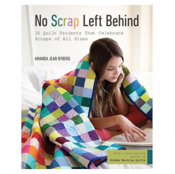 Amanda Jean Nyberg No Scrap Left Behind Patchwork Book Bog