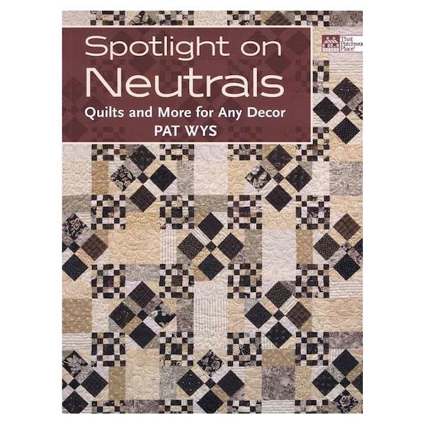 Pat Wys Spotlight on Neutrals Patchwork Book Bog