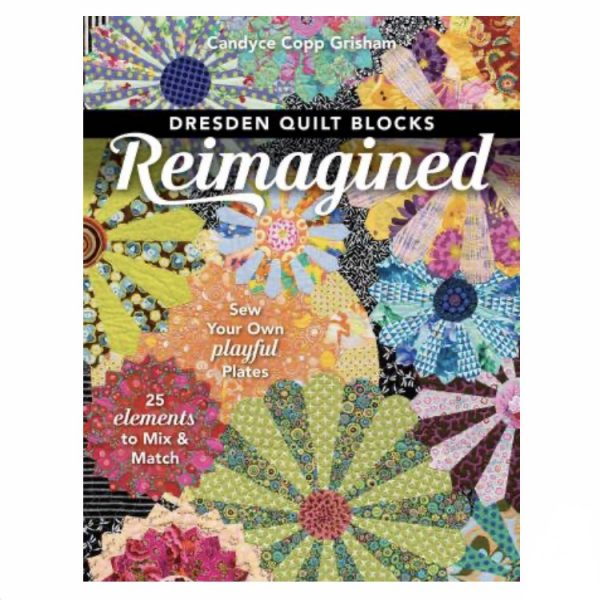 Dresden Quilt Blocks Reimagined Patchwork Bog Book